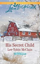 His Secret Child (Mills & Boon Love Inspired) (Rescue River, Book 2)