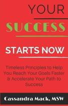 Your Success Starts Now