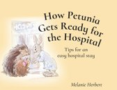 How Petunia Gets Ready for the Hopsital