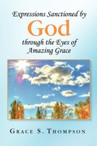 Expressions Sanctioned by God Through the Eyes of Amazing Grace