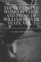 The Collected Works in Verse and Prose of William Butler Yeats, Vol. 7