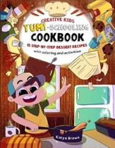 The Creative Child's YUM-Schooling Cookbook