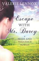 Escape with Mr. Darcy