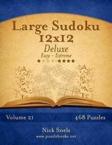 Large Sudoku 12x12 Deluxe - Easy to Extreme - Volume 21 - 468 Puzzles