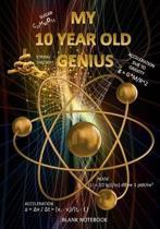 My Ten Year Old Genius Blank Notebook