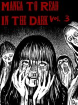 Manga To Read In The Dark Vol. 3
