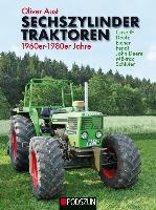 Sechszylinder Traktoren 1960er bis 1980er Jahre
