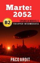 Marte: 2052 - Spanish Readers for Upper Intermediates (B2)