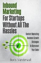 Inbound Marketing For Startups Without All The Hassles