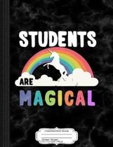 Students Are Magical Composition Notebook