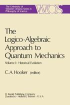 The Logico-Algebraic Approach to Quantum Mechanics