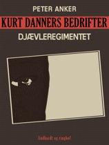 Kurt Danners bedrifter: Djævleregimentet
