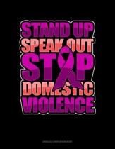 Stand Up Speak Out Stop Domestic Violence: Unruled Composition Book