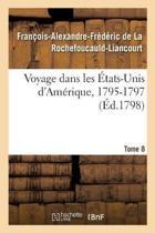 Voyage Dans Les tats-Unis d'Am rique, 1795-1797. Tome 8