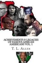 Achievements & Legacies of Famous African Americans Vol. 1