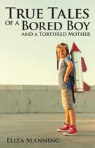 True Tales of a Bored Boy and a Tortured Mother