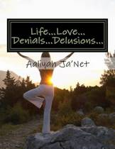 Life...Love...Denials...Delusions