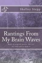 Rantings from My Brain Waves