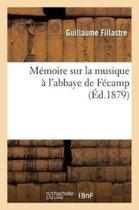 M�moire Sur La Musique � l'Abbaye de F�camp
