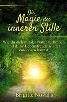 Die Magie Der Inneren Stille