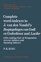 Complete Word-Indexes to J. Van Den Vondel's Bespiegelingen van Godt en Godtsdienst and Lucifer