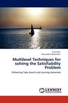 Multilevel Techniques for Solving the Satisfiability Problem