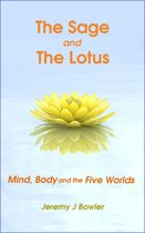 The Sage and the Lotus: Mind, Body and the Five Worlds