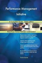 Performance Management Initiative a Complete Guide - 2020 Edition