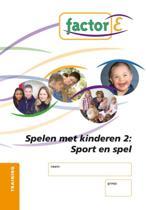 Factor-E Spelen met kinderen 2: Sport en spel Training