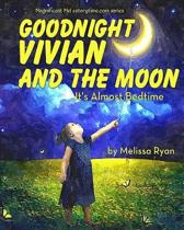 Goodnight Vivian and the Moon, It's Almost Bedtime