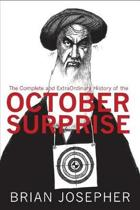 The Complete and ExtraOrdinary History of the October Surprise