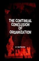 The Continual Conclusion of Organization