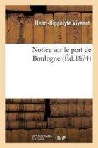 Notice Sur Le Port de Boulogne, Par M. Vivenot,