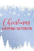 Christmas Shopping Notebook: Journal To Write All Your Holiday Plans, Gift Ideas & Shopping Lists