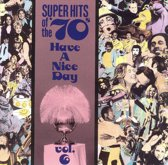 Super Hits Of The '70s: Have A...Vol. 6