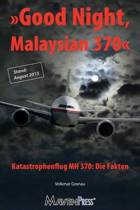 Good Night, Malaysian 370 - Katastrophenflug Mh 370