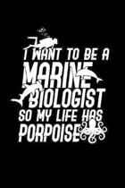I want to be a marine biologist: Notebook - Journal - Diary - 110 Lined pages
