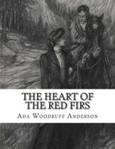The Heart of the Red Firs