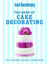 Good Housekeeping's Complete Book of Cake Decorating