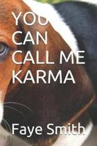 You Can Call Me Karma