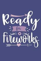 Ready For Fireworks: Blank Lined Notebook: 6x9 - 110 Blank Pages - Plain White Paper - Soft Cover Book