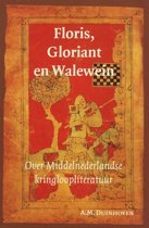 Middeleeuwse studies en bronnen 90 - Floris, Gloriant en Walewein
