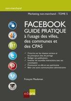 Facebook - Guide pratique à l'usage des villes, des communes et des CPAS