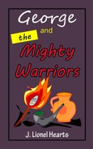 George and the Mighty Warriors