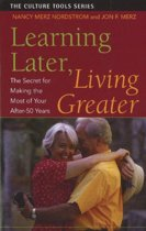 Learning Later, Living Greater