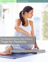 The Illustrated Step-By-Step Guide to Yoga for Flexibility