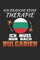 Ich Brauche Keine Therapie Ich Muss Nur Nach Bulgarien: Bulgarien Notizbuch- Bulgarien Tagebuch - 110 Wei�e Blanko Seiten - ca. A 5