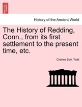 The History of Redding, Conn., from Its First Settlement to the Present Time, Etc.