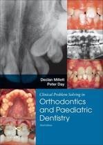 Clinical Problem Solving in Dentistry: Orthodontics and Paediatric Dentistry