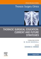 Education and the Thoracic Surgeon, An Issue of Thoracic Surgery Clinics, Ebook